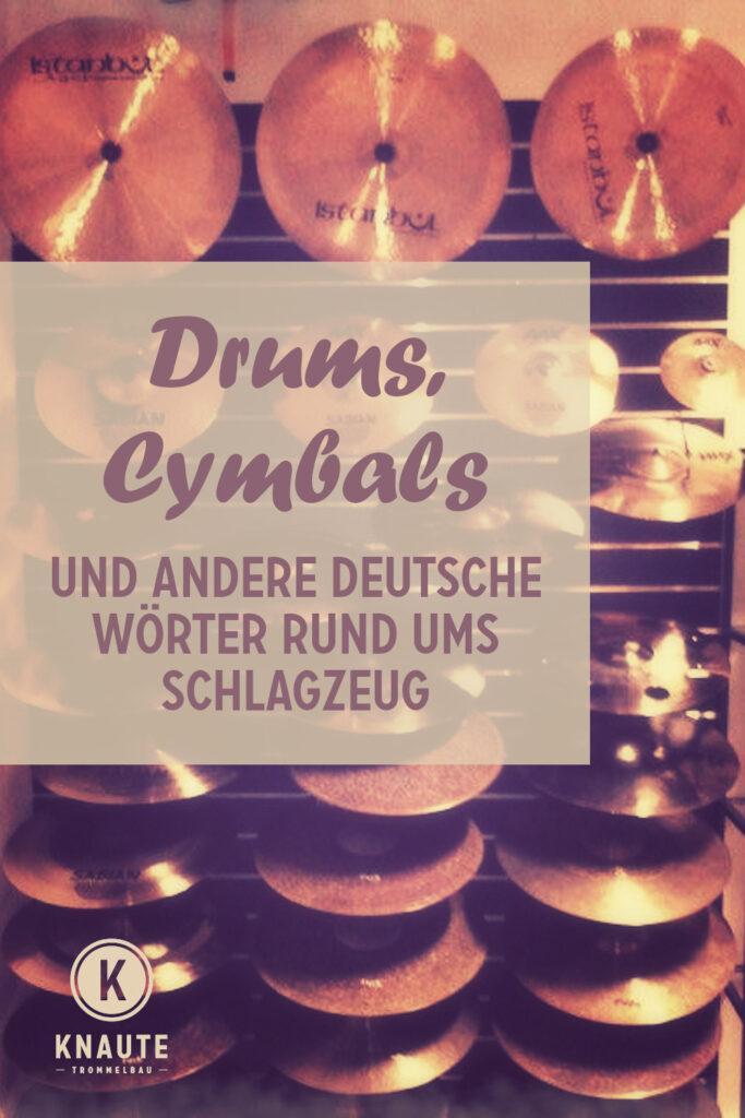 Drums, Cymbals und andere deutsche Wörter